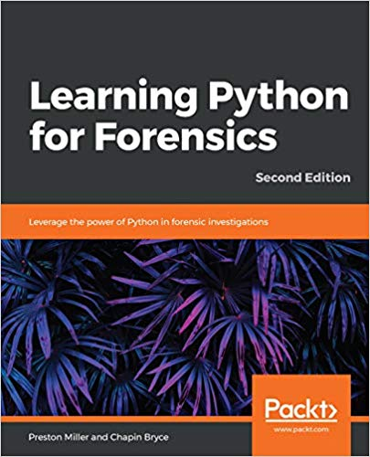 Learning Python for Forensics, Second Edition